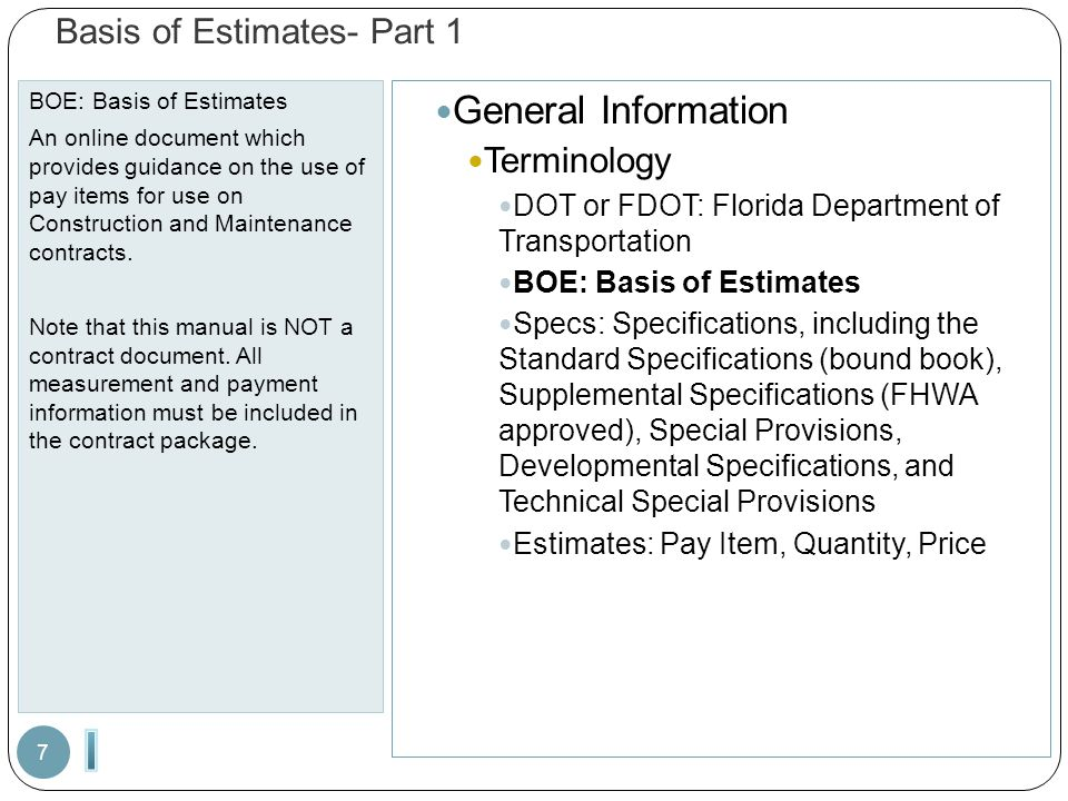 Basis of Estimates- Part 1 BOE: Basis of Estimates An online document which provides guidance on the use of pay items for use on Construction and Main