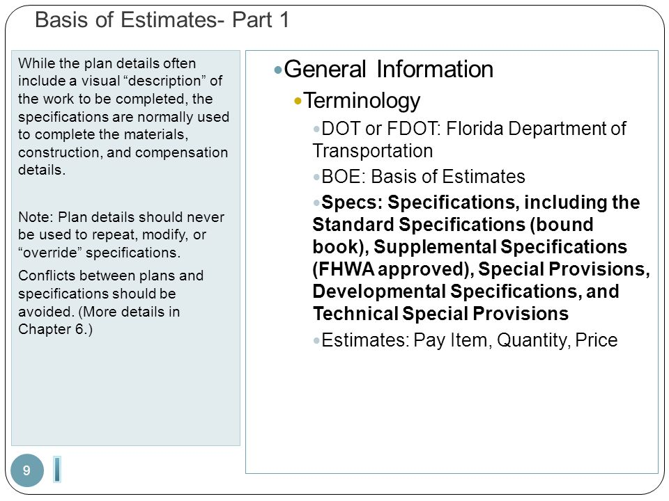 "Basis of Estimates- Part 1 While the plan details often include a visual ""description"" of the work to be completed, the specifications are normally us"