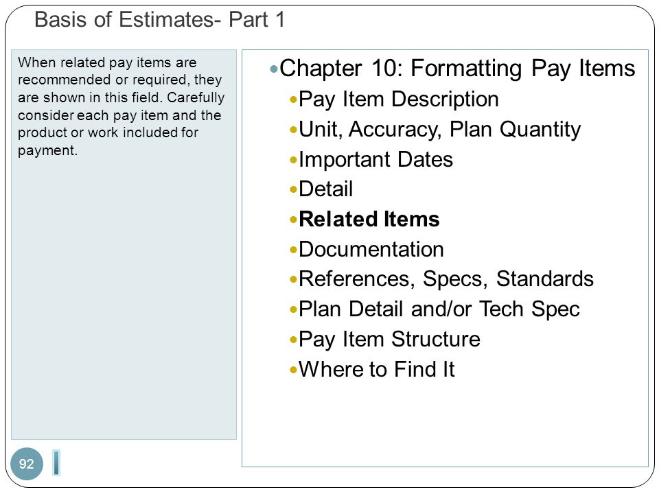 Basis of Estimates- Part 1 When related pay items are recommended or required, they are shown in this field.