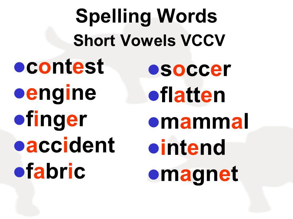 Spelling Words Short Vowels VCCV contest engine finger accident fabric soccer flatten mammal intend magnet