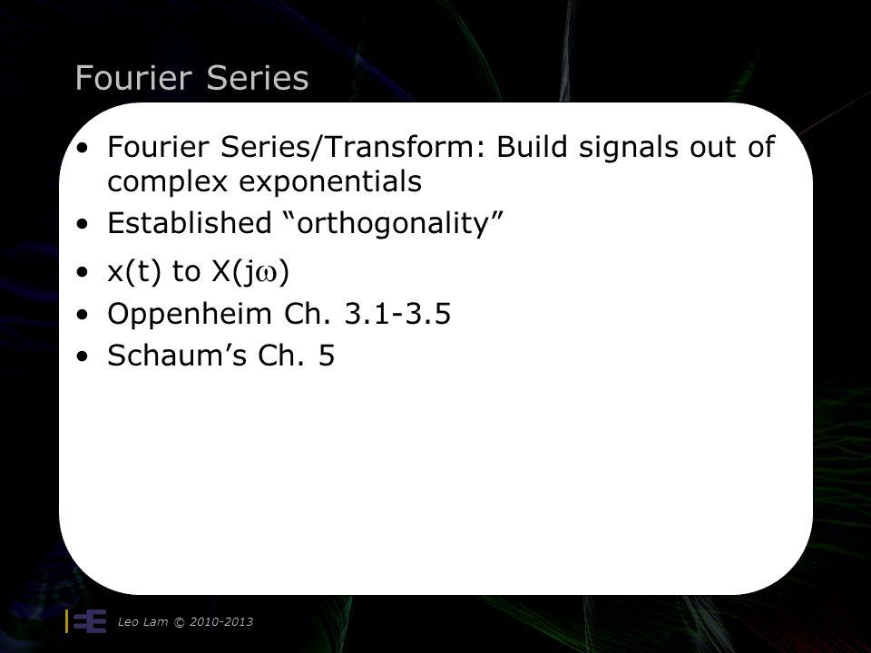 Trigonometric Fourier Series Leo Lam © 2010-2013 15 Similarly for: