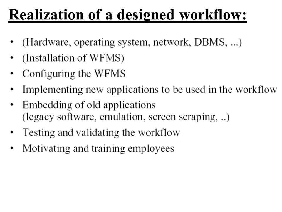 Realization of a designed workflow: