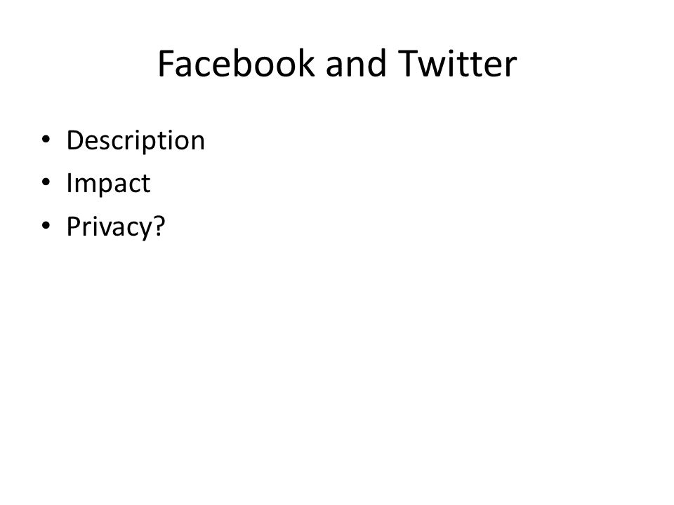 Facebook and Twitter Description Impact Privacy?
