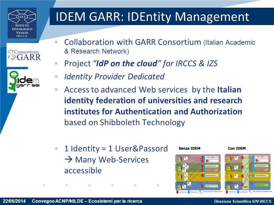 "Direzione Scientifica IOV-IRCCS IDEM GARR: IDEntity Management Collaboration with GARR Consortium ( Italian Academic & Research Network) Project ""IdP"