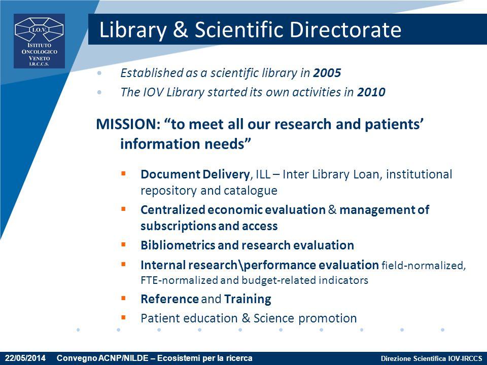 Direzione Scientifica IOV-IRCCS Library & Scientific Directorate Established as a scientific library in 2005 The IOV Library started its own activitie
