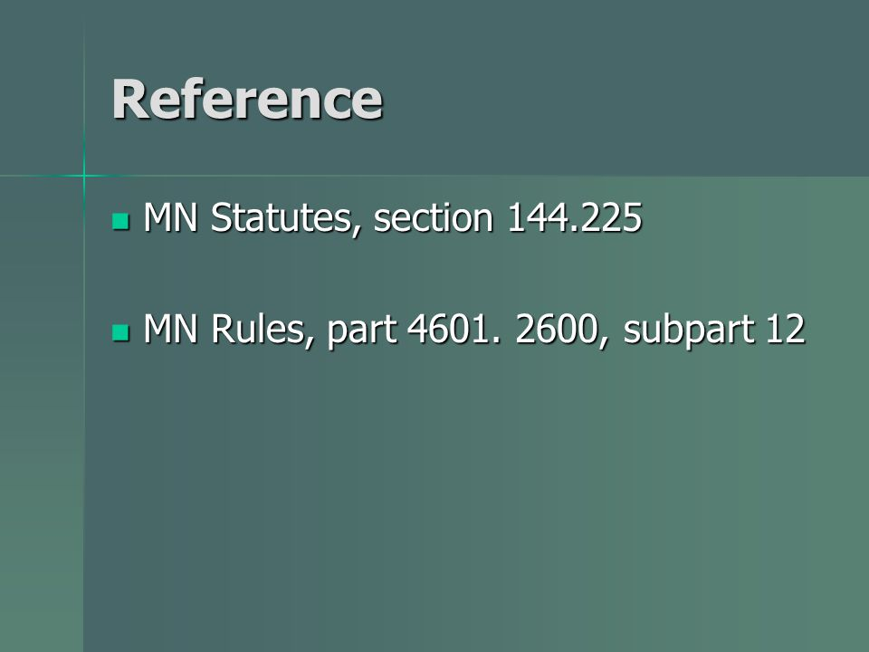 Reference MN Statutes, section 144.225 MN Statutes, section 144.225 MN Rules, part 4601.