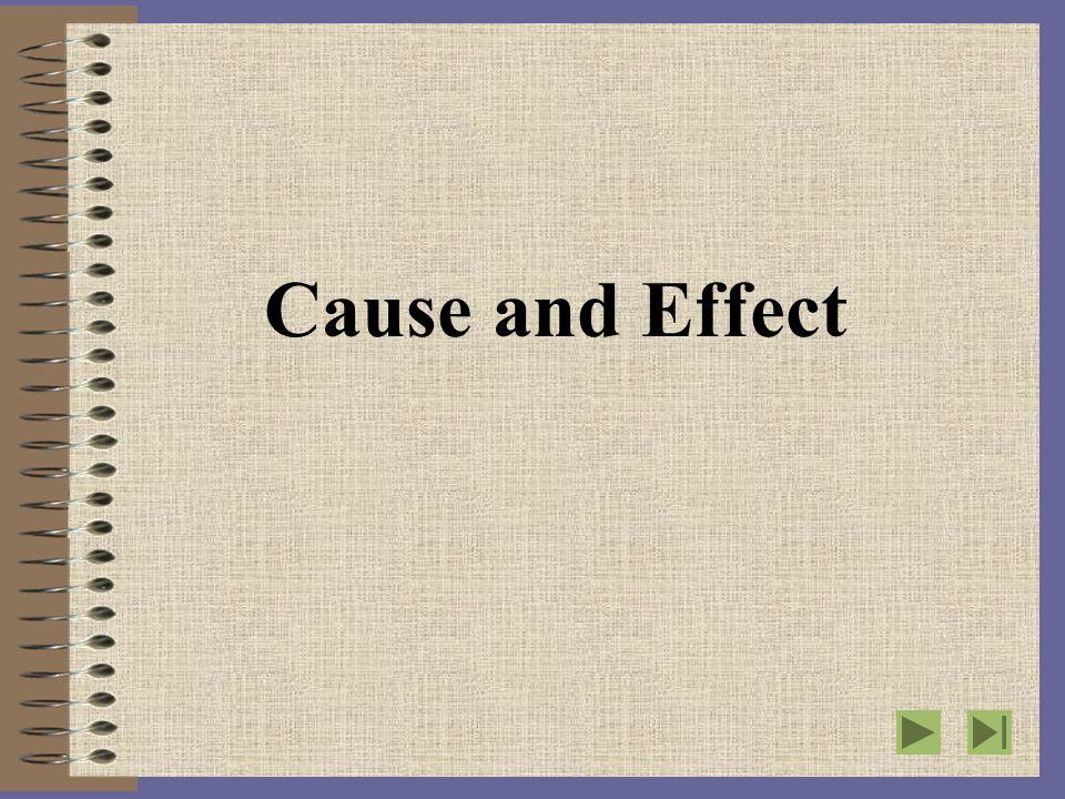 8/20/2014MAPTAP 20042 Writing About Cause and Effect What is a CAUSE.