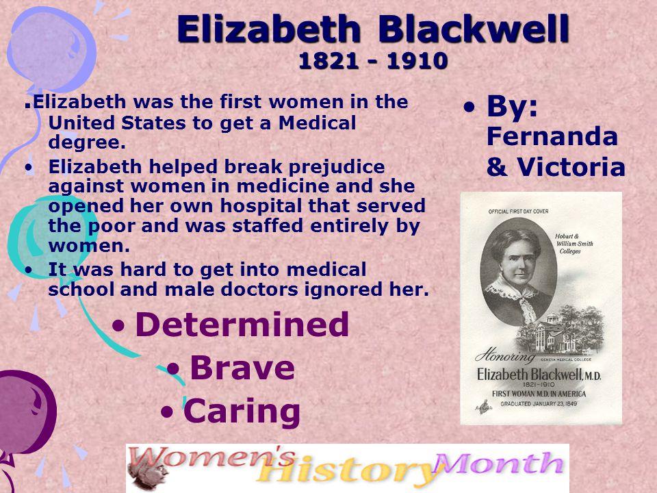 Elizabeth Blackwell 1821 - 1910.