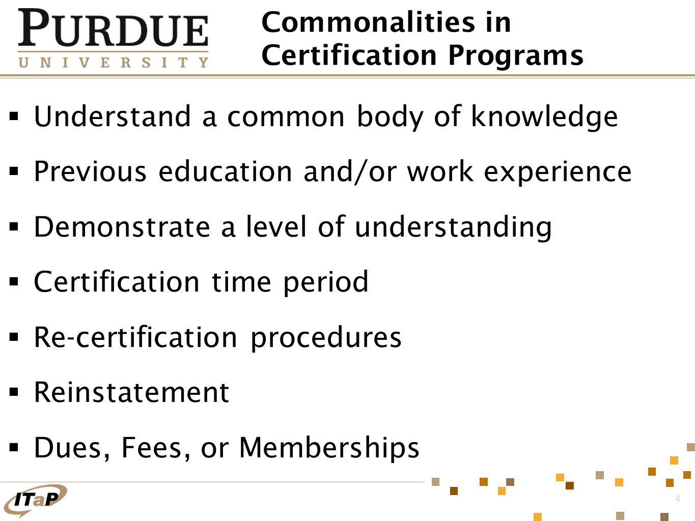 5 Professional Certification  Body of Knowledge encompasses the majority of the field  Managed by a non-profit organization  Exam requires NDA  Requires commitment to code of ethics  Requires endorsement and may involve an audit  Examples: (ISC) 2 CISSP ISACA CISA and CISM