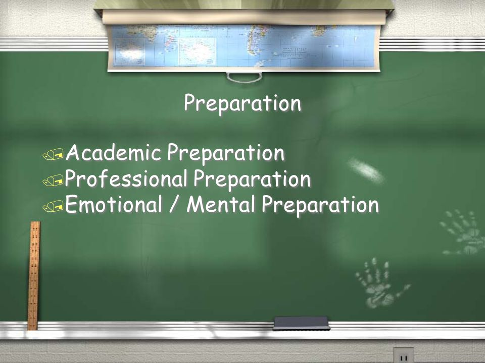 Preparation / Academic Preparation / Professional Preparation / Emotional / Mental Preparation