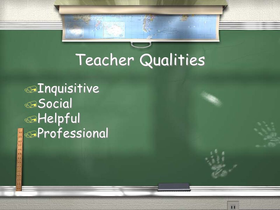 Teacher Qualities / Inquisitive / Social / Helpful / Professional / Inquisitive / Social / Helpful / Professional