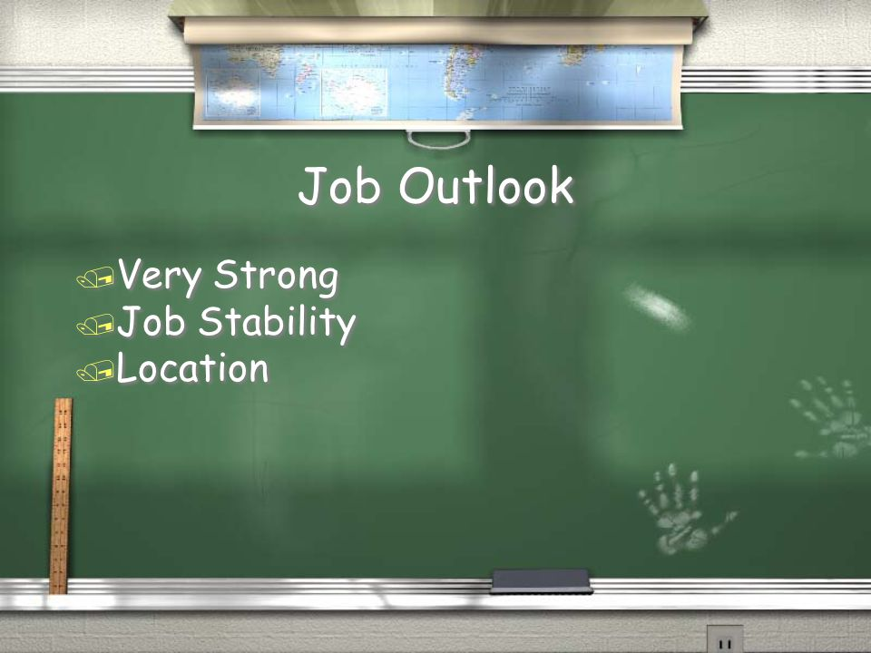Job Outlook / Very Strong / Job Stability / Location / Very Strong / Job Stability / Location