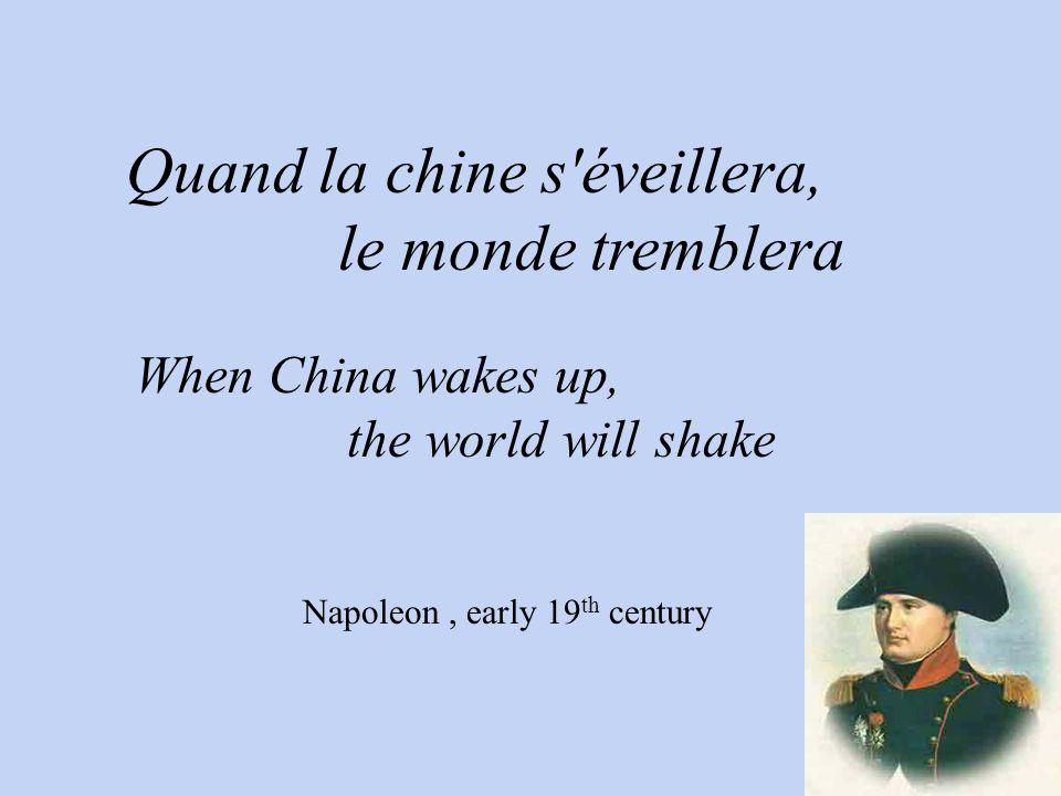 Quand la chine s'éveillera, le monde tremblera When China wakes up, the world will shake Napoleon, early 19 th century