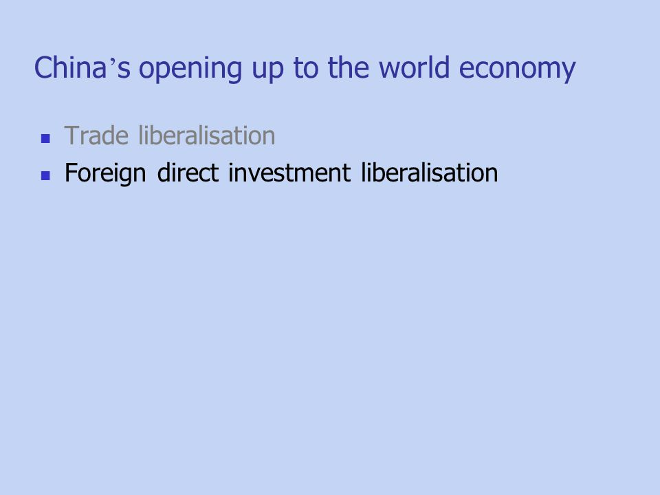 Trade liberalisation Foreign direct investment liberalisation