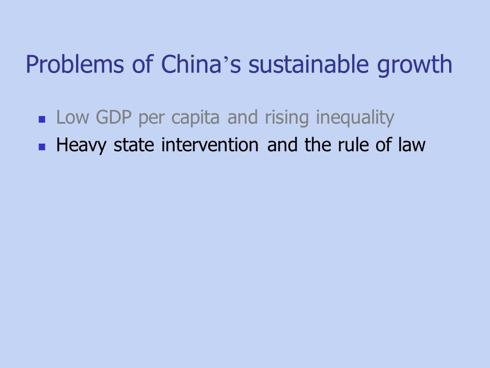 Low GDP per capita and rising inequality Heavy state intervention and the rule of law