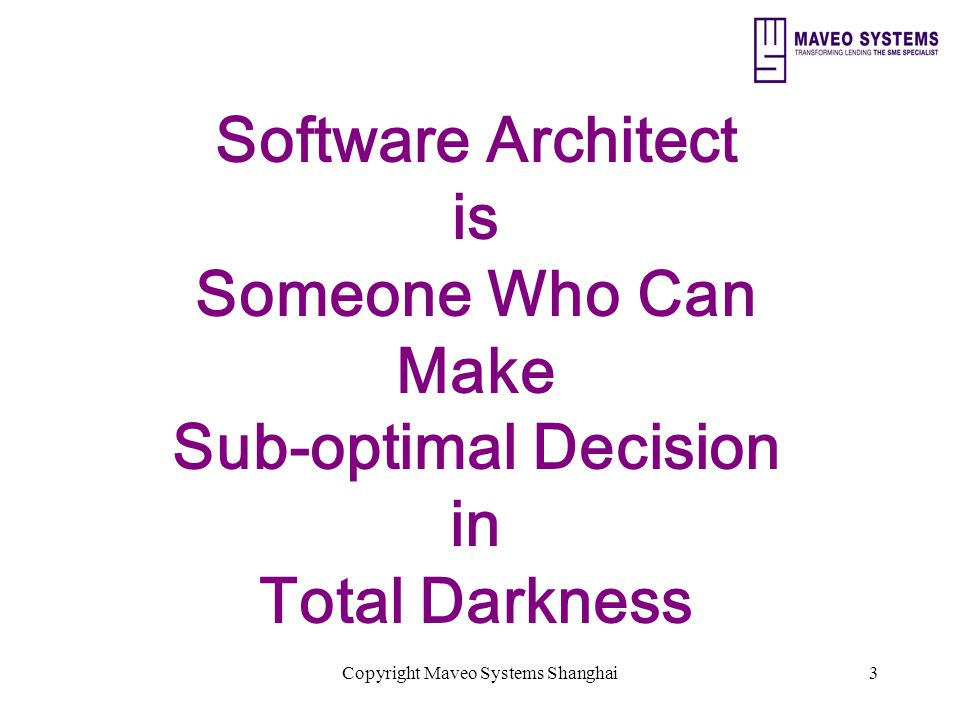 Copyright Maveo Systems Shanghai14 Example of Software Architecture Tech View