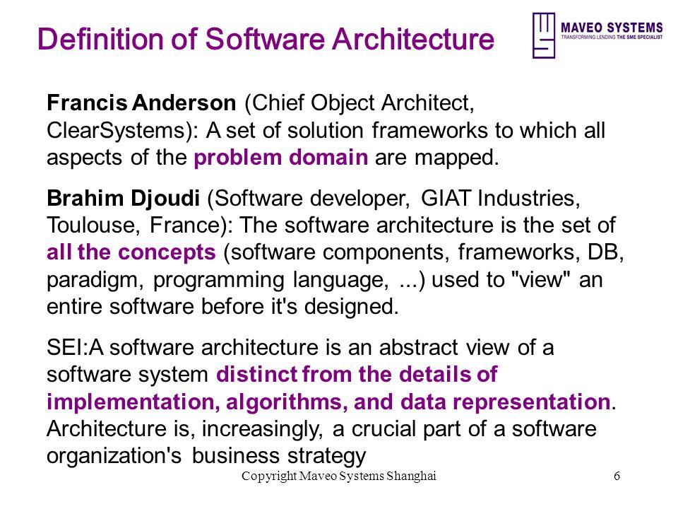 Copyright Maveo Systems Shanghai17 Components of Software Architecture Business model Platform Layer/Network Model Domain Framework Technical Framework Deployment Model