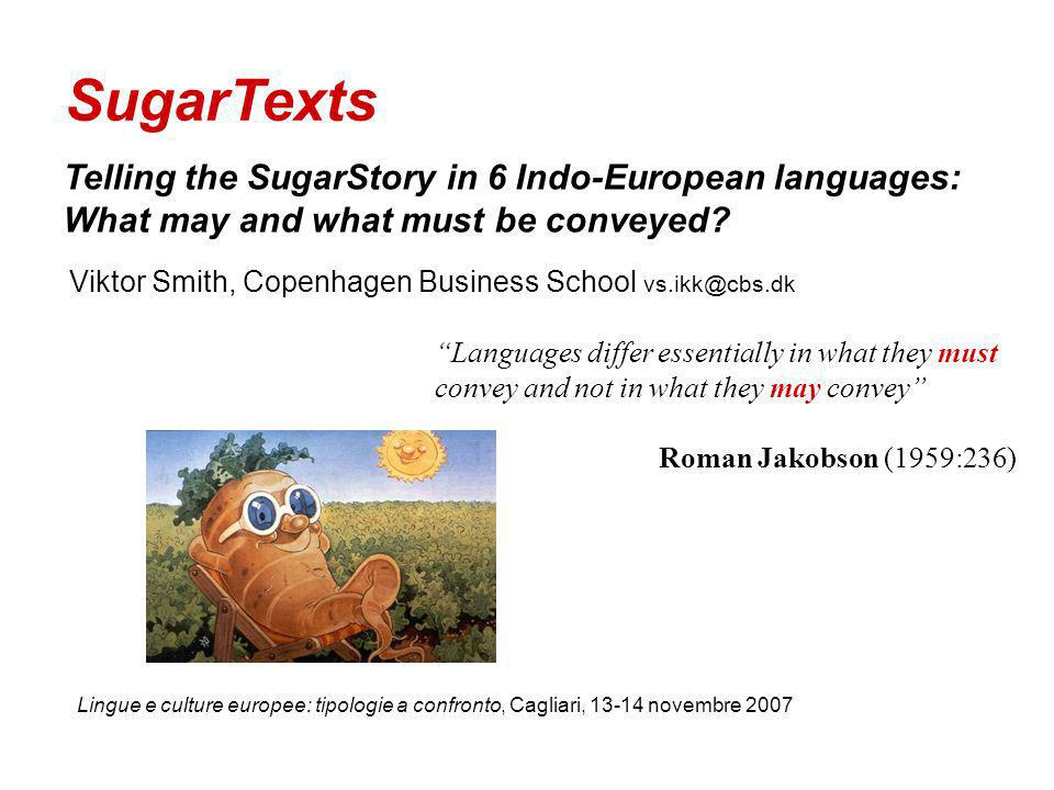 Telling the SugarStory in 6 Indo-European languages: What may and what must be conveyed.
