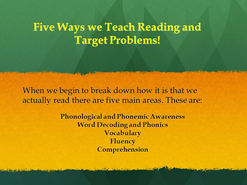 Five Ways we Teach Reading and Target Problems.