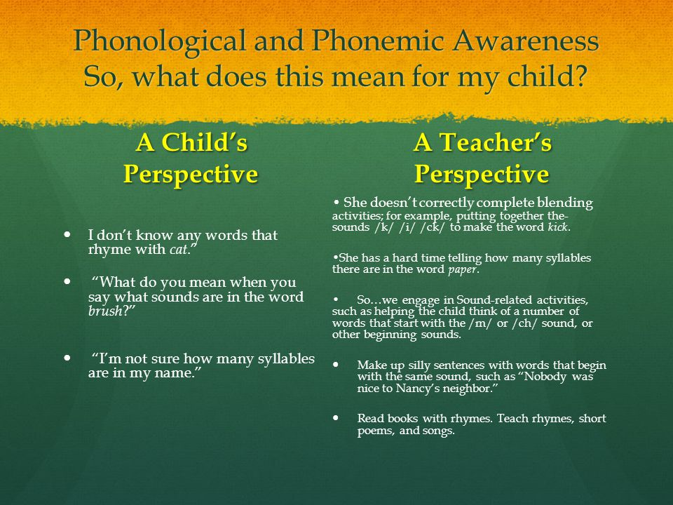Phonological and Phonemic Awareness So, what does this mean for my child.