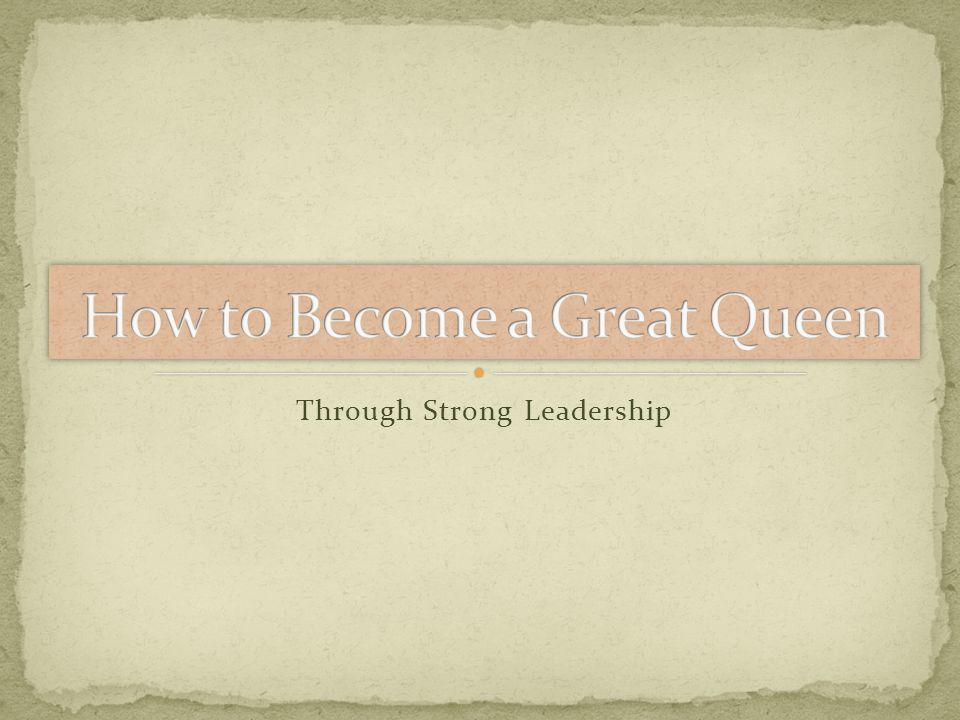 Through Strong Leadership