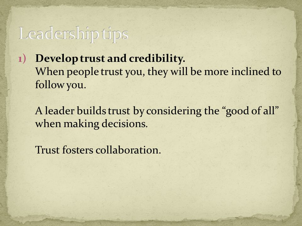 1)Develop trust and credibility.When people trust you, they will be more inclined to follow you.
