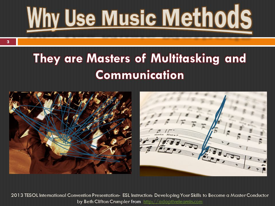 54 2013 TESOL International Convention Presentation- ESL Instruction: Developing Your Skills to Become a Master Conductor by Beth Clifton Crumpler by Beth Clifton Crumpler from http://adaptivelearnin.comhttp://adaptivelearnin.com *Public Domain