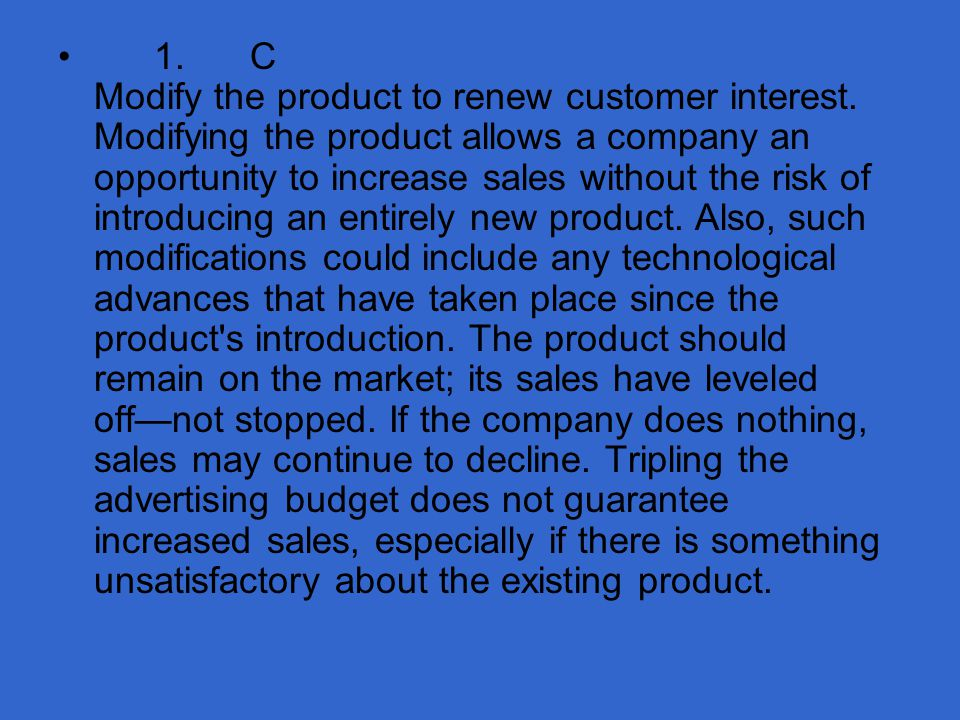 82.How does promotion benefit customers. A. Causes them to postpone making buying decisions B.