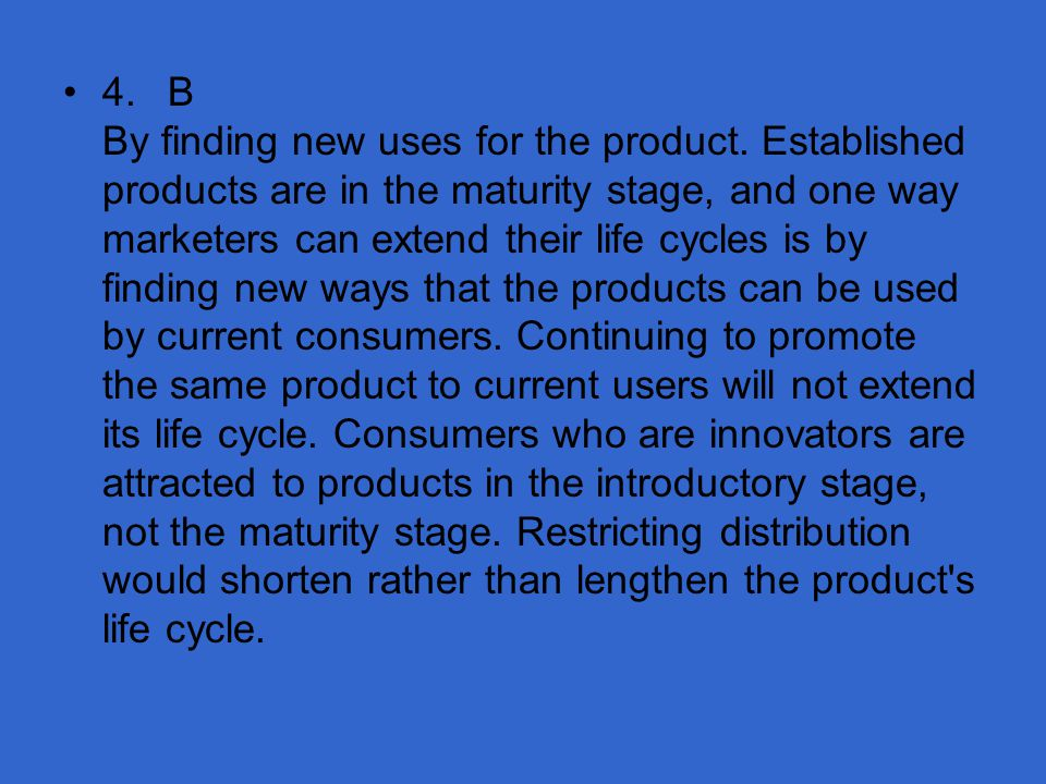5.Why does a company need to know what stage of the product life cycle its products are in.