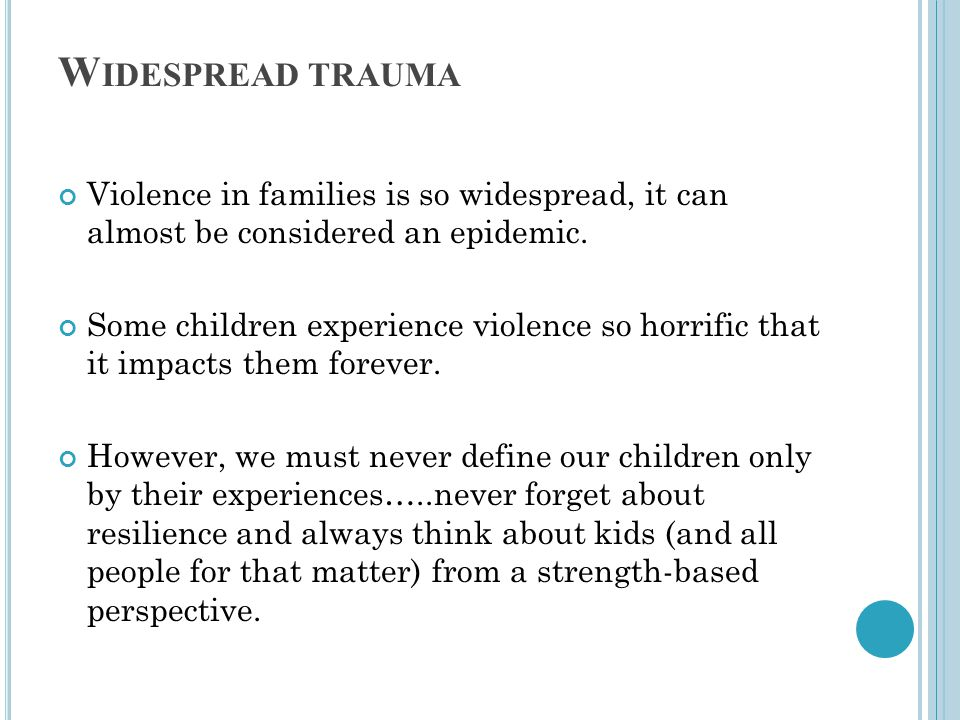 TRAUMA AND DEVELOPMENT We know that children's relationships and family environment influence development.