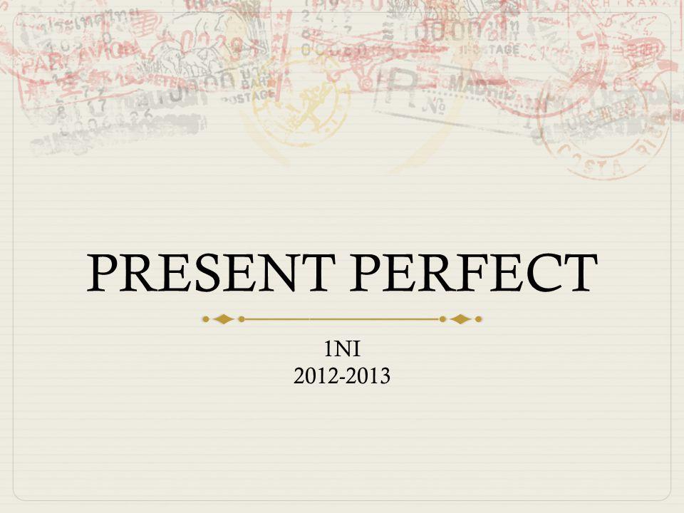 PRESENT PERFECT 1NI 2012-2013