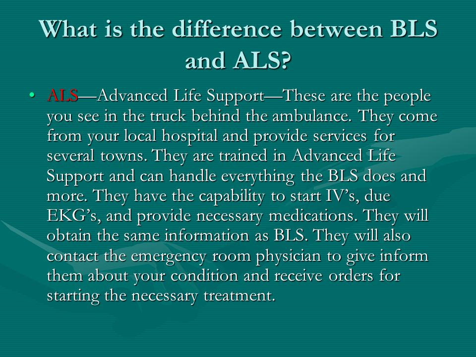 What is the difference between BLS and ALS.