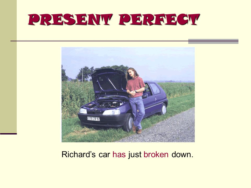 Richard's car has just broken down.