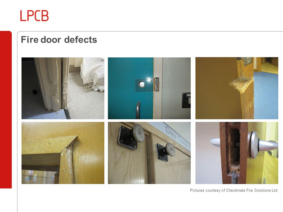 Fire door defects Pictures courtesy of Checkmate Fire Solutions Ltd