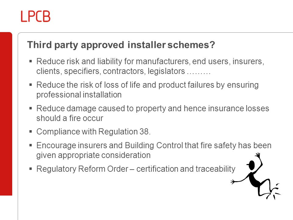 Third party approved installer schemes.