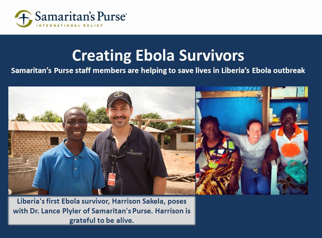 Liberia's first Ebola survivor, Harrison Sakela, poses with Dr. Lance Plyler of Samaritan's Purse. Harrison is grateful to be alive. Creating Ebola Su