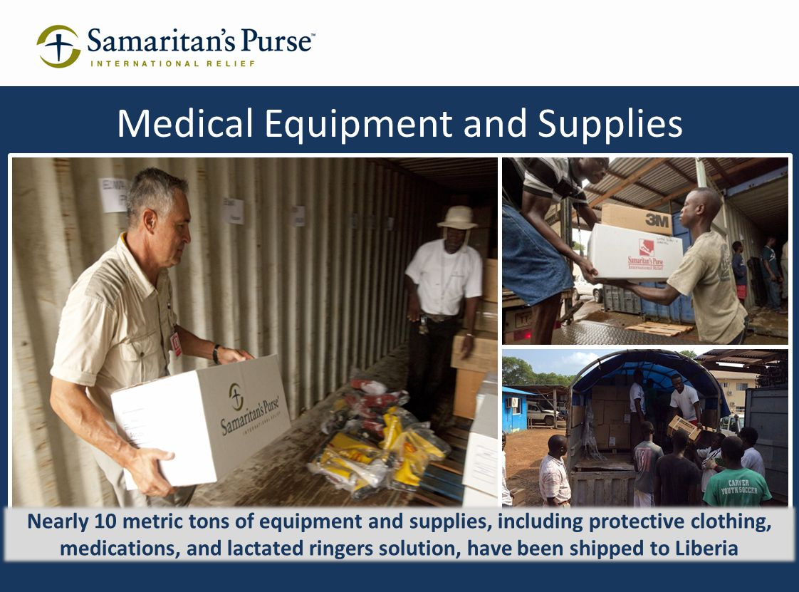 Medical Equipment and Supplies Nearly 10 metric tons of equipment and supplies, including protective clothing, medications, and lactated ringers solut