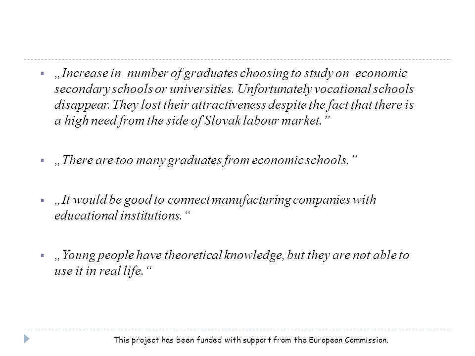" ""Increase in number of graduates choosing to study on economic secondary schools or universities."