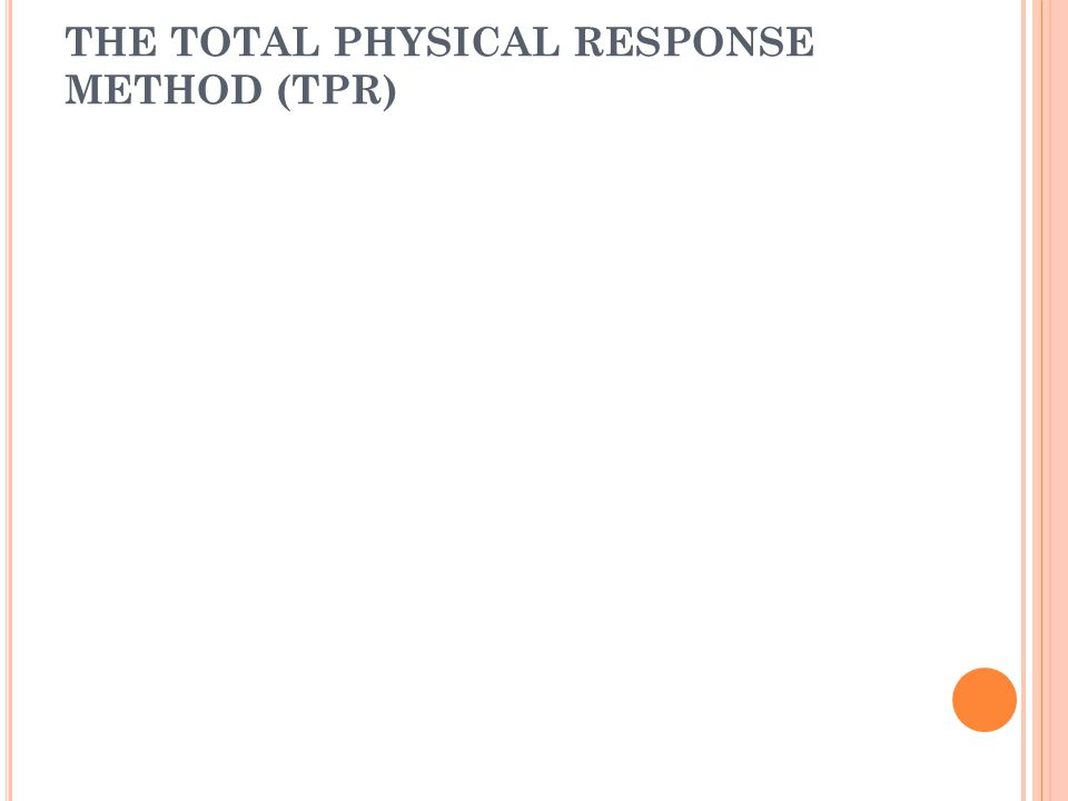 THE TOTAL PHYSICAL RESPONSE METHOD (TPR)