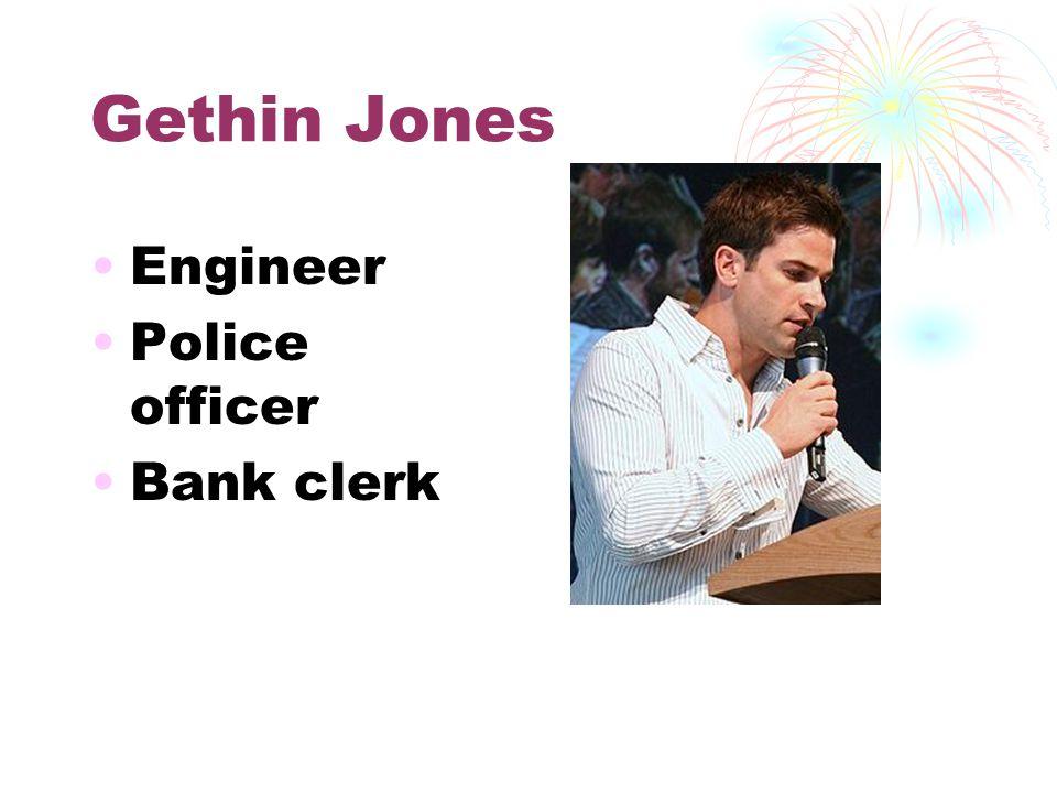 Gethin Jones Engineer Police officer Bank clerk