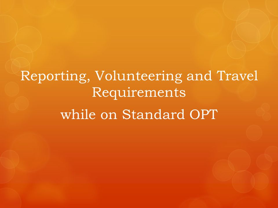 Reporting, Volunteering and Travel Requirements while on Standard OPT