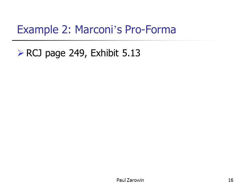 Paul Zarowin16 Example 2: Marconi ' s Pro-Forma  RCJ page 249, Exhibit 5.13