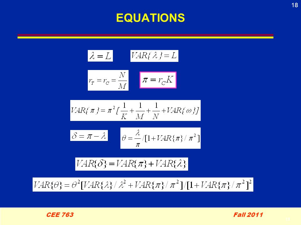 18 CEE 763 Fall 2011 18 EQUATIONS