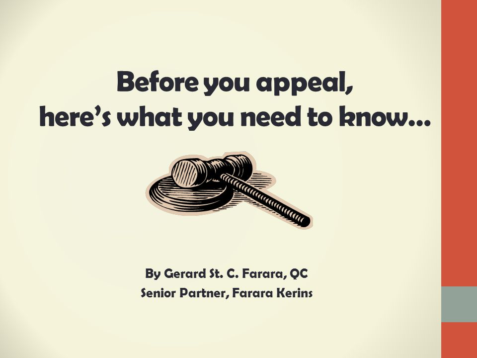 Before you appeal, here's what you need to know… By Gerard St.