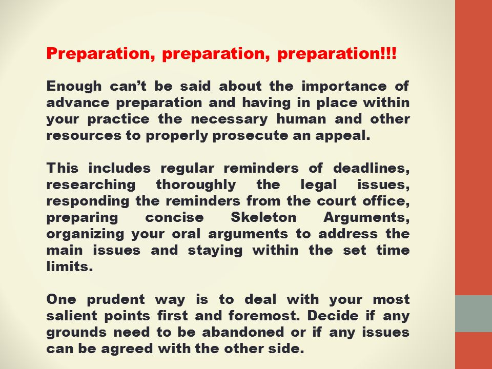 Preparation, preparation, preparation!!! Enough can't be said about the importance of advance preparation and having in place within your practice the