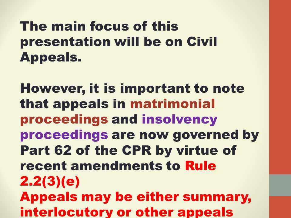 The main focus of this presentation will be on Civil Appeals.