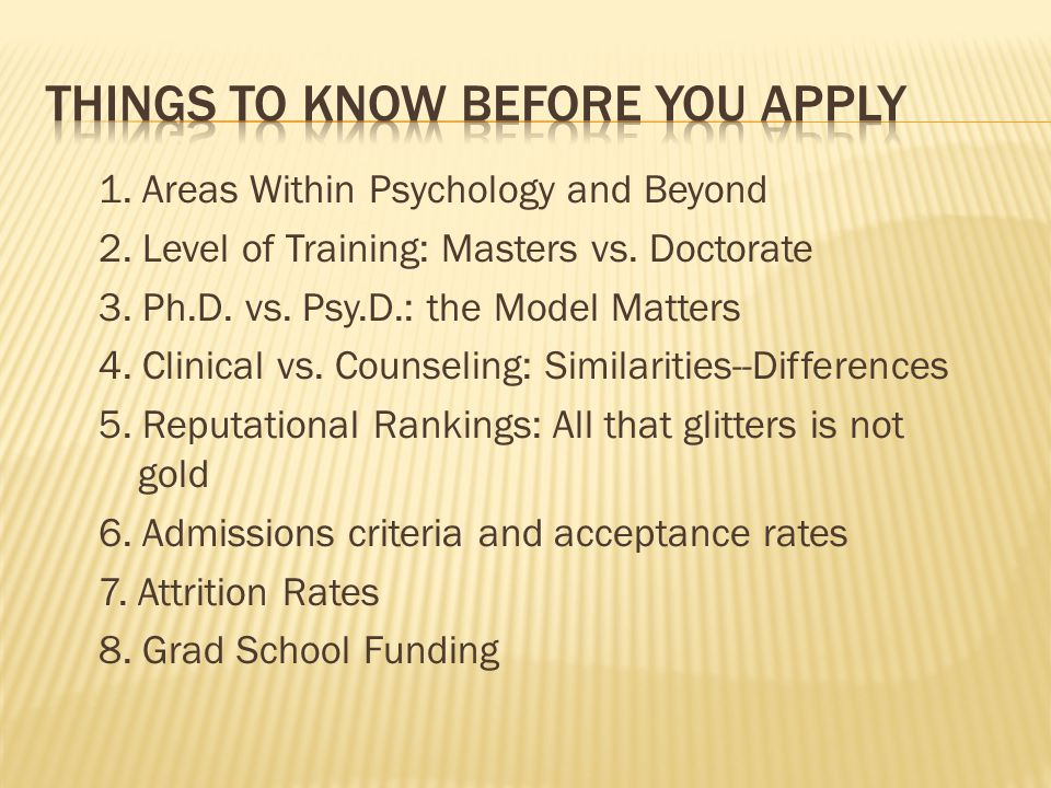 1. Areas Within Psychology and Beyond 2. Level of Training: Masters vs.