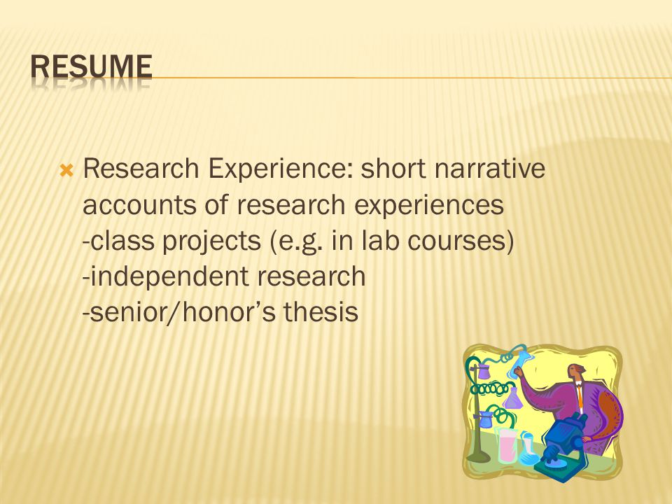  Research Experience: short narrative accounts of research experiences -class projects (e.g.