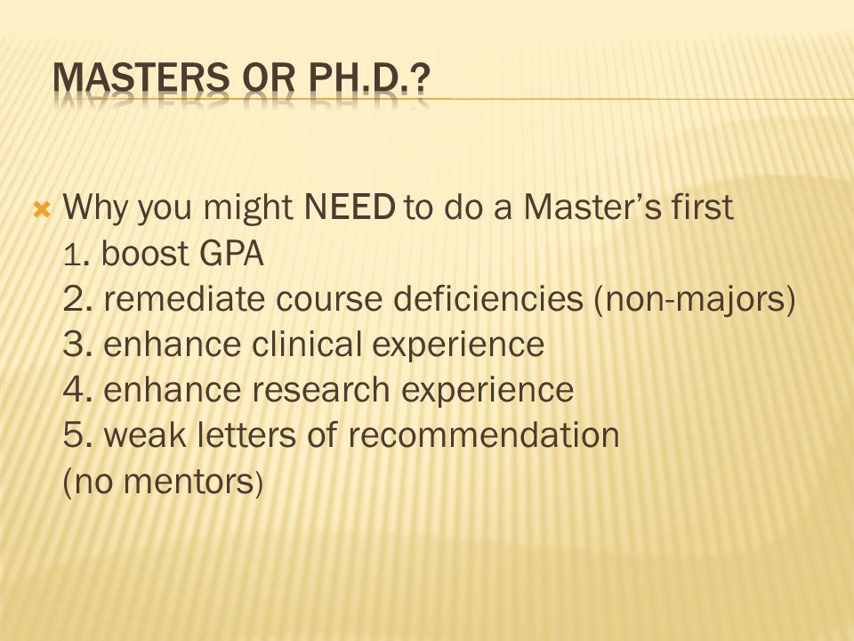  Why you might NEED to do a Master's first 1. boost GPA 2.