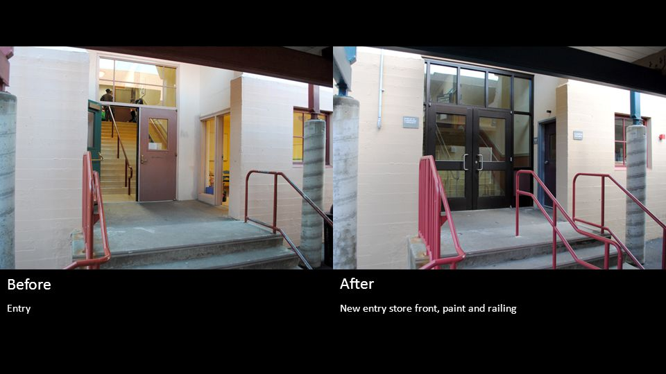 New entry store front, paint and railing Before After Entry